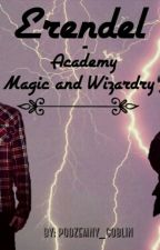 Эрэндел - Академия Магии и Волшебства by podzemny_goblin