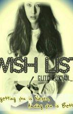 Wish List by glitchfoxtail_101