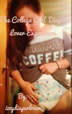 The College Girl Diaper Lover Experience by izzydiaperlover