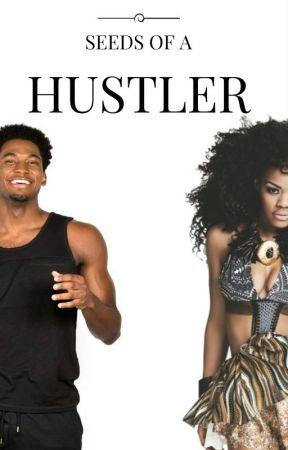 Seeds Of A Hustler | Trilogy by melaninX_