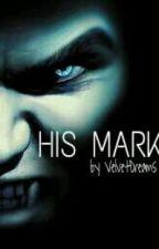 His Mark by VelVeTDreAMsS
