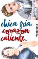 •Chica fría,corazón caliente.[CFCC.] by thebooks12