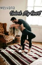 Unlock My Heart by mlyyns