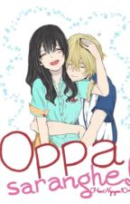 [ TRUYỆN NGẮN] Oppa, Saranghe ! by HoaNguyen104