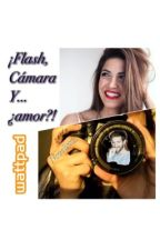 ¡Flash,cámara y...¿amor?! by Novelista_