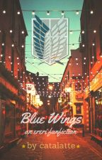 Blue Wings || an ereri fanfiction by catalatte