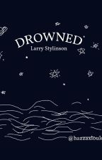 Drowned || Larry Stylinson (Mpreg - A/U) by hazzaxloulou