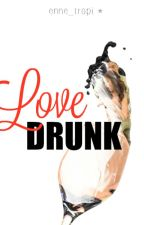 Lovedrunk by beebraver