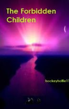 The Forbidden Children- A Heroes of Olympus/ Percy Jackson Fanfiction by brainiacmaniac