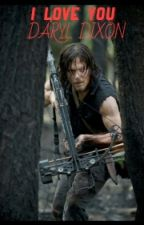 I LOVE YOU || DARYL DIXON || by winchesterdemons