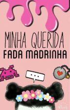 Minha Querida Fada Madrinha by tetezinha1212