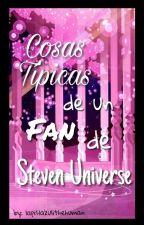 Cosas Típicas de un Fan de Steven Universe by lapislazulithehuman
