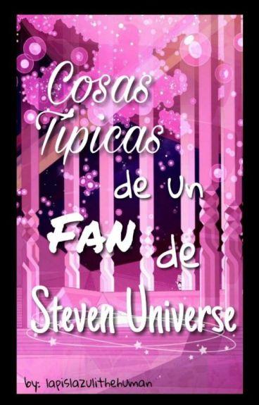 Cosas Típicas de un Fan de Steven Universe.