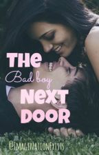 The Bad Boy Next Door by imaginationexists