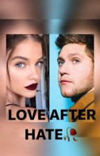 Love After Hate {Niall Horan} by ayabarsha2002