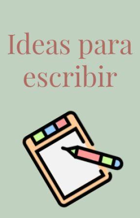 Ideas para escribir by Cafeteradeletras