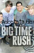 Adoptată de BIG TIME RUSH!! by PrincessQueenHORAN