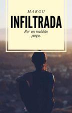 Infiltrada by LaChicaDeOjosMiel