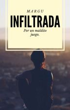 Infiltrada [EN EDICIÓN] by Soy_Maaar