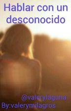 Hablar Con Un Desconocido by milagrostinista
