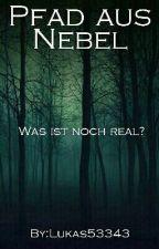 Pfad aus Nebel by Lukas53343
