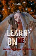 Learn On Me [EXO Sehun Fanfiction] by Biescuit88