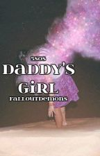 (On Hold) Daddy's Girl by FallOutDemons