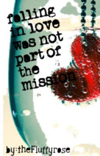 Falling in love was not part of the mission
