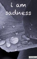 i am sadness by 101morgans