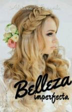 BELLEZA IMPERFECTA by iloveitnutella