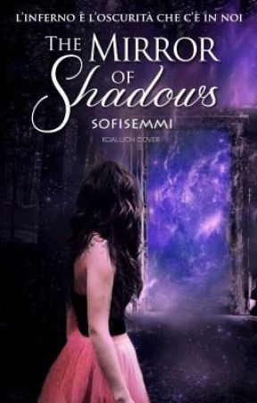 The Mirror of Shadows by sofisemmi