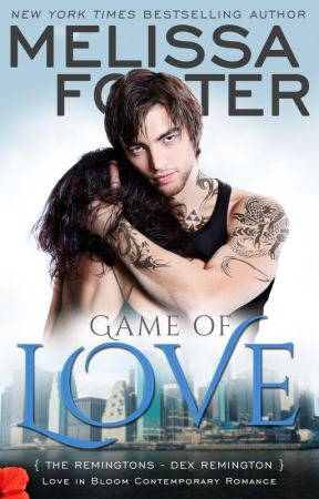 Game of Love (The Remingtons, Book One: Love in Bloom Series) by Melissa_Foster
