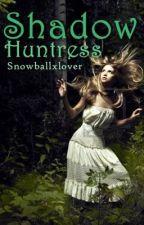 Shadow Huntress by Snowballxlove