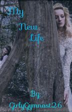 My New Life by GirlyGymnast26