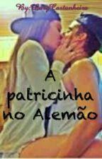 A Patricinha No Alemão by Lary_Melo