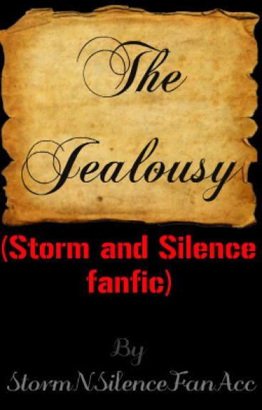 The Jealousy (Storm and Silence fanfic)