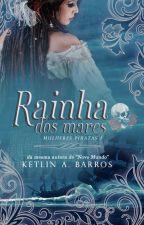 Mulheres Piratas: A Rainha Das Perdas- Livro 1 (Repostando)  by Ketlinbarros_