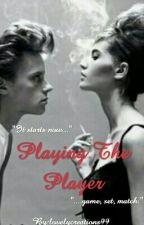 Playing The Player by lovelycreations99