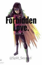 Forbidden Love.[Book 2] by Split_Second