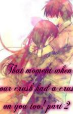 that moment when your crush had a crush on you too!book 2 by Hatsune01