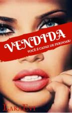 VENDIDA by LaraEvi