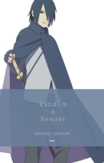 Random x Reader (ON HOLD)