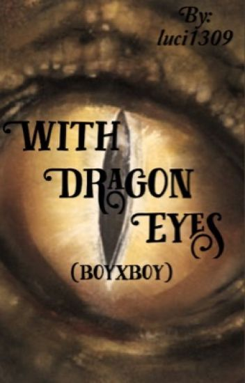 With Dragon eyes (boyxboy)