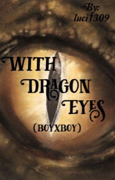 With Dragon eyes (boyxboy)