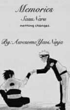 Memories (SasuNaru) by AwesomeYaoiNinja