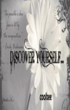 Discover yourself... by HeavenlyHaze