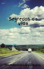 Segredos da vida by mundodossonhos2826