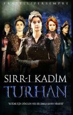 Sırr-ı Kadim: TURHAN (Cihanın Sultanları - II) by FaruktheHunter