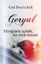 GERYAL |Tamamlandı by xsearose