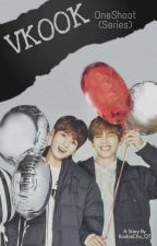 VKOOK ONESHOOT (series) by KookieChu_QT